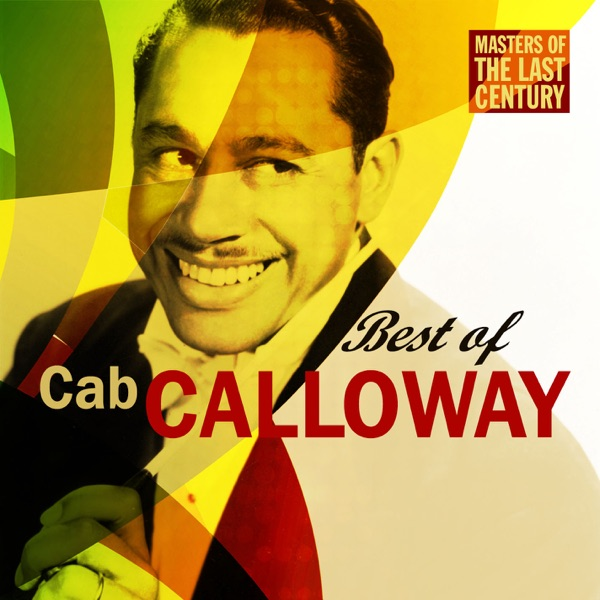 the life of cab calloway essay In hi-de-ho: the life of cab calloway, author alyn shipton sheds new light on calloway's life and career, explaining how he traversed racial and social boundaries to.