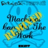 Machines Can Do the Work (Remixes) - EP