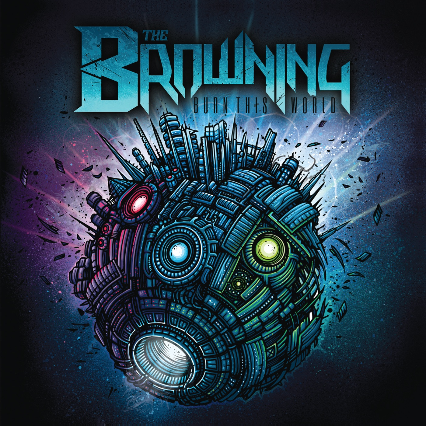The Browning - Burn This World [Tour Edition] (2011)