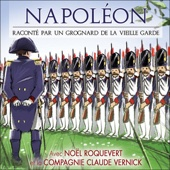 Napoléon: Raconté par un grognard de la vieille garde - Noël Roquevert