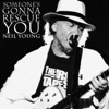 Someone's Gonna Rescue You - Single, Neil Young