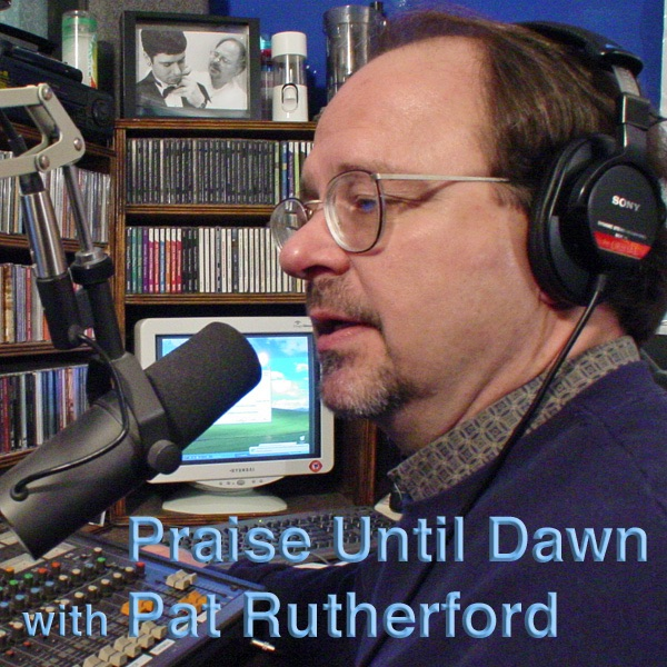 Praise Until Dawn with Pat Rutherford