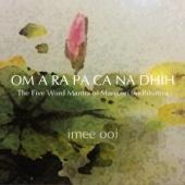 Om a Ra Pa Ca Na Dhih (The Five Word Mantra of Manjusri Bodhisattva)