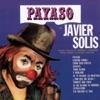 Payaso, Javier Solis