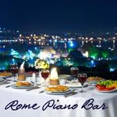 Roma Piano Bar Music: Italian Pianobar, Restaurant Music Soft Songs, Roma Café Bar Music, Easy Listening Wine Bar and Romantic Dinner Music Background