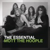 The Essential Mott the Hoople, Mott the Hoople