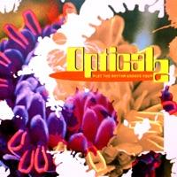 OPTICAL 2 - Let The Rhythm Groove You
