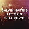 Let's Go (feat. Ne-Yo) [Radio Edit] - Single, Calvin Harris