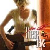 These Days - Jen Stills