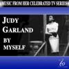By Myself (Album Version)  - Judy Garland