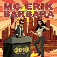 2010 - MC Erik & Barbara