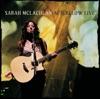 Afterglow Live, Sarah McLachlan