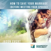 How to Save Your Marriage (Before Meeting Your Spouse)