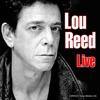 Live, Lou Reed