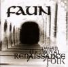 Renaissance, Faun
