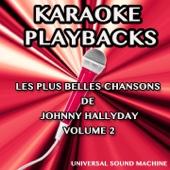Les plus belles chansons de Johnny Hallyday, vol. 2 (Karaoké Playbacks)