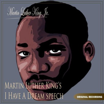 Martin Luther King's I Have a Dream Speech – Single – Martin Luther King, Jr.