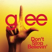 Don't Stop Believin' (Glee Cast Version) - Single
