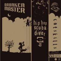 DRUNKEN MASTER - Hip Hop Scuba Diver