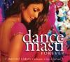 Dance Masti - Forever