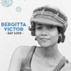 Say Love - Single, Bergitta Victor