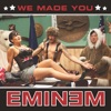 We Made You - Single, Eminem
