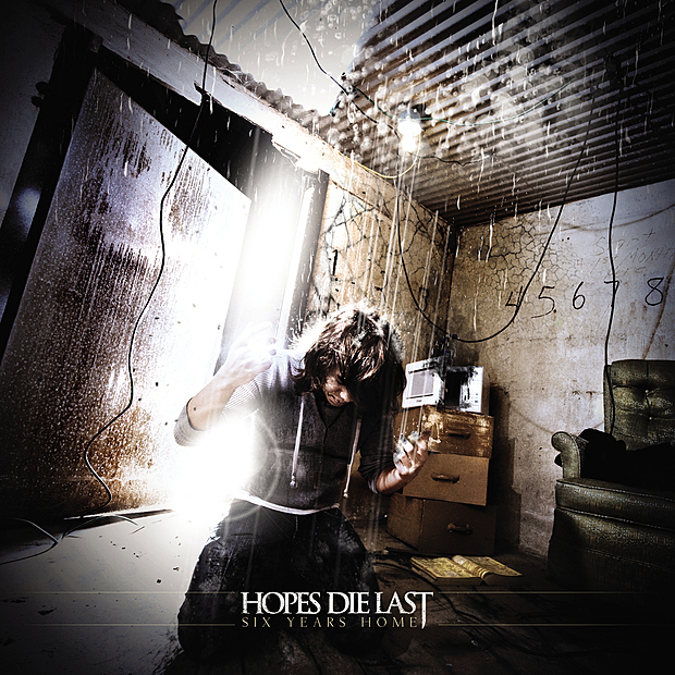 Hopes Die Last - Six Years Home (2009)