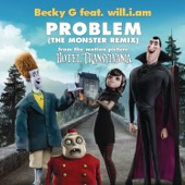 """Problem (From """"Hotel Transylvania"""") [The Monster Remix] [feat. will.i.am.] - Single"""