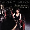 I Got It Bad And That Ain't Good - Shirley Horn