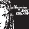 The Deconstruction of Dan England
