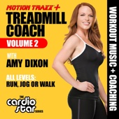 Treadmill Coach, Vol. 2 - Workout Music Plus Coaching (with Amy Dixon)