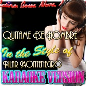Quitame Ese Hombre (In the Style of Pilar Montenegro) [Karaoke Version]