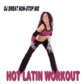 Hot Latin Workout (Hot Latin Hits for Gym, Cardio, Running, Cycling and Workouts)