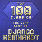 Top 100 Classics - The Very Best of Django Reinhardt