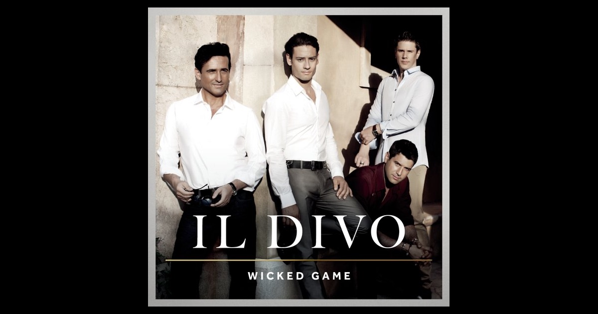 Wicked game by il divo on apple music - Il divo download ...