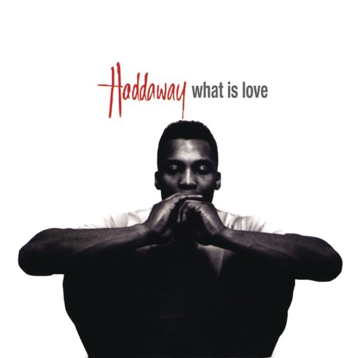 What Is Love (Single Mix) - Haddaway