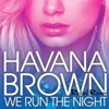 We Run the Night (Redial Remix) - Single, Havana Brown