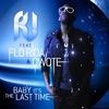 Baby It's the Last Time (feat. Flo Rida, Qwote) - Single, R.J.