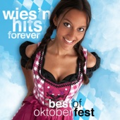 Wies'n Hits Forever - Best of Oktoberfest