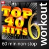 Top 40 Hits Remixed, Vol. 6 (60 Min Non-Stop Workout Mix) [128 BPM], Power Music Workout