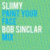 Paint Your Face (Bob Sinclar Mix) - Single