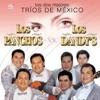 Trios de Mexico, Los Panchos & Los Dandy's
