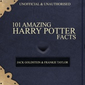 Jack Goldstein, Frankie Taylor - 101 Amazing Harry Potter Facts (Unabridged)  artwork