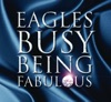 Busy Being Fabulous - Single, Eagles