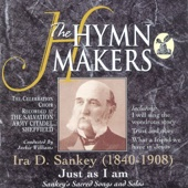 The Hymn Makers: Ira D. Sankey (Just As I Am) - The Celebration Choir