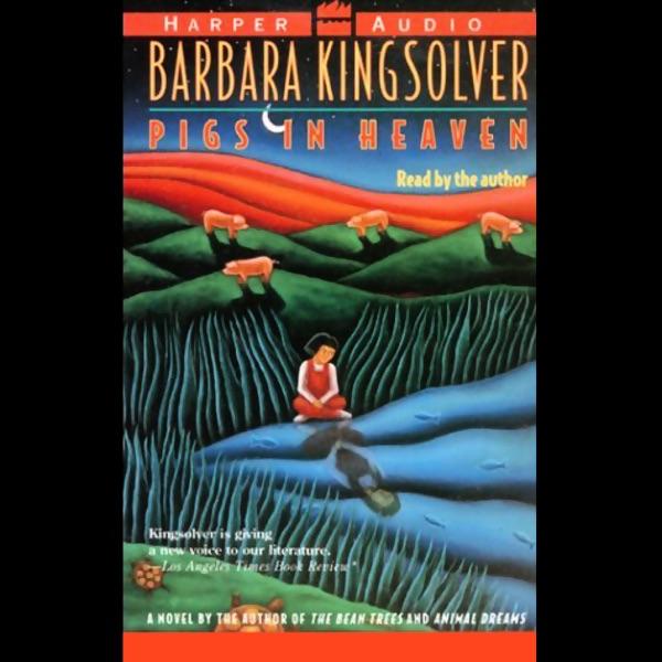 pigs in heaven by barbara kingsolver essay