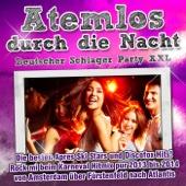 Atemlos durch die Nacht - Deutscher Schlager Party XXL (Die besten Apres Ski Stars und Discofox Hits! Rock mi beim Karneval Hitmix pur 2013 bis 2014 von Amsterdam über Fürstenfeld nach Atlantis)
