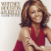 I Look to You - Whitney Houston & R. Kelly