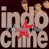 Le birthday album, Indochine