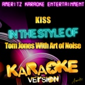 Kiss (In the Style of Tom Jones) [Karaoke Version]